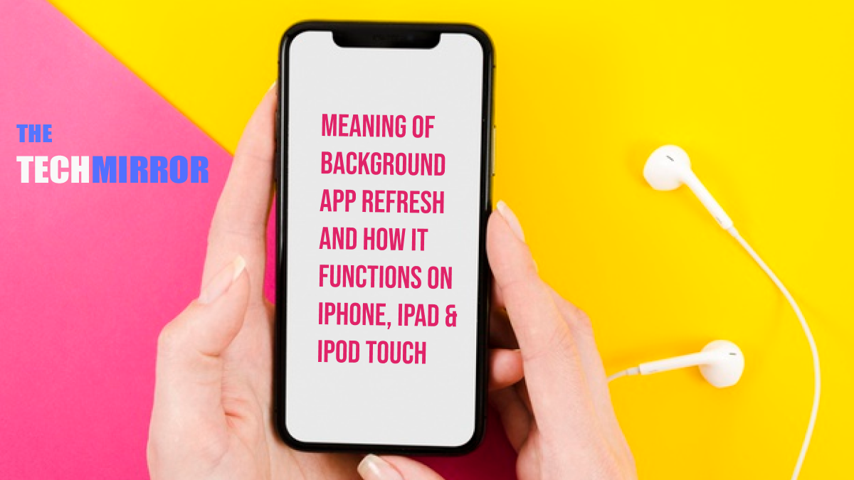 Background App Refresh Meaning