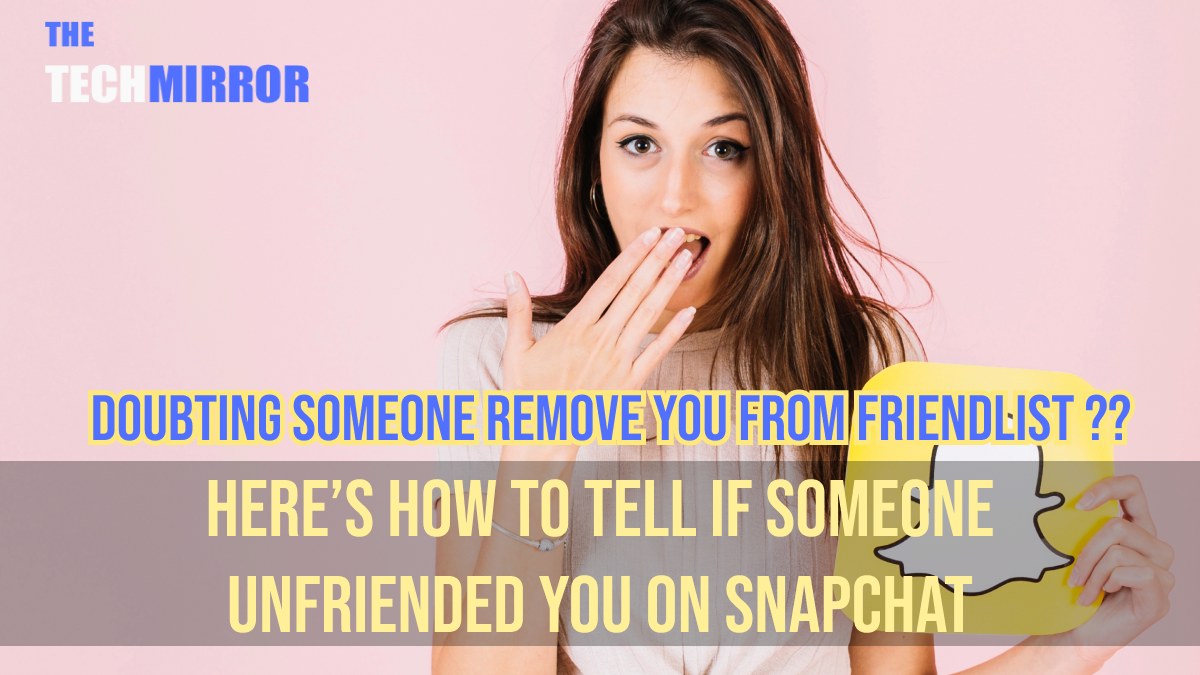 How to Tell if Someone Unfriended You on Snapchat