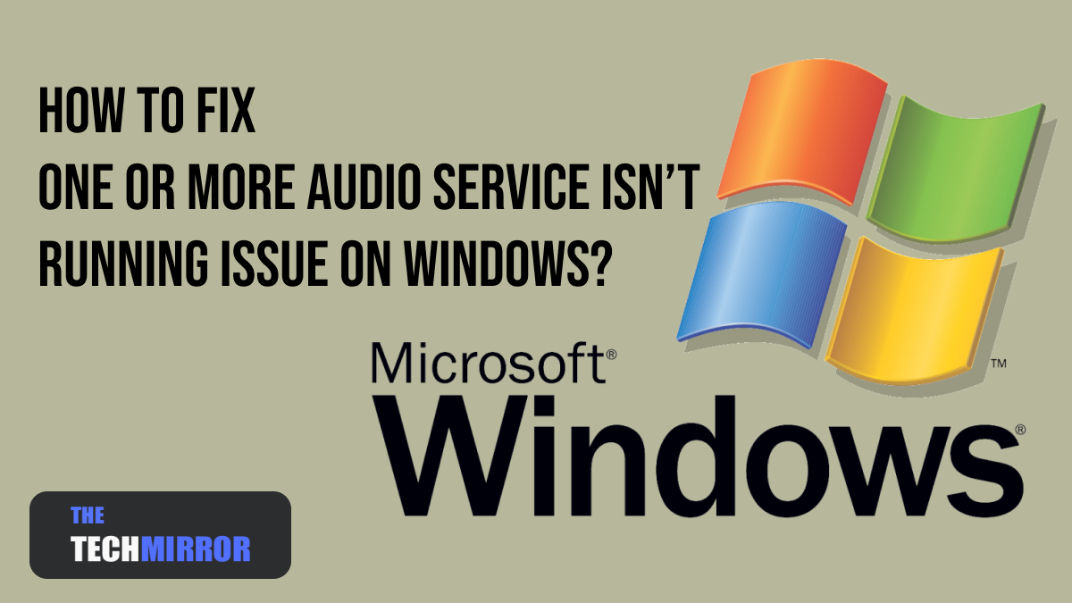 One or More Audio Service isn't Running
